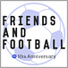 [10周年]FRIENDS AND FOOTBALL