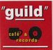 """cafe&records """"guild"""""""