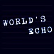 WORLD'S ECHO
