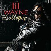 Lollipop- Lil wayne