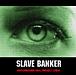 SLAVE BANKER