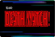 BAR DEATH MATCH