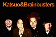 Katsuo&Brainbusters