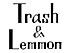 Trash&Lemmon
