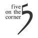 Five On The Corner