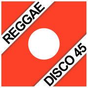 REGGAE - DISCO 45