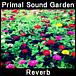 Primal Sound Garden