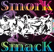 SmorK SmacK(スモスマ)