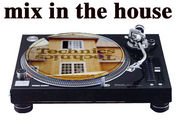 MIX IN THE HOUSE