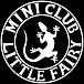MINI CLUB LITTLE FAIRY