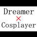 ++Dreamer×Cosplayer++