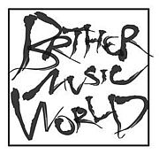【BROTHER MUSIC WORLD】
