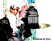 Shadows of you