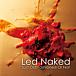 Led Naked