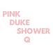 PINK DUKE SHOWER Q