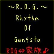 ゚+☆R.O.G☆+゚