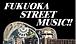福岡 STREET MUSIC!!