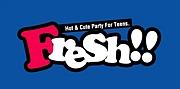 HOT&CUTEイベント 【Fresh!!】