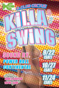 KILLA SWING @CLUB CACTUS