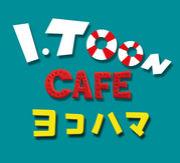 I.TOON CAFE ヨコハマ