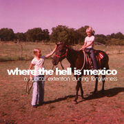 Where The Hell Is Mexico