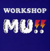 WORKSHOP MU!!