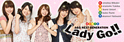 A&G NEXT GENERATION Lady Go!!