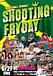 SHOOTING FRYDAY