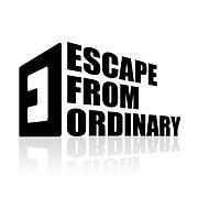 ESCAPE FROM ORDINARY