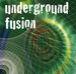 underground fusion