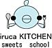 ☆irucaKITCHEN sweetsschool☆