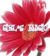 ☆*。*Girl's Magic*・゜☆