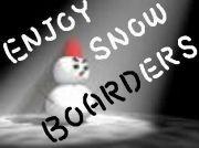 Enjoy Snowboarders♪