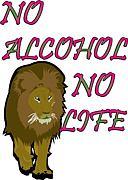 no alcohol no life!!
