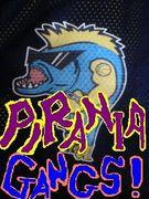 PIRANIA GANGS