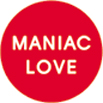 MANIAC LOVE