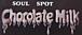 SOUL SPOT:ChocolateMilk