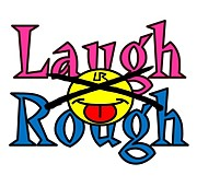 Laugh×Rough