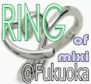 RING of mixi@Fukuoka(福岡)