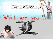 Which are you? 〜KIRA or L〜