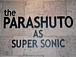 the PARASHUTO AS SUPER SONIC