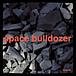 Space Bulldozer
