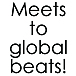 Meets to global beats!!