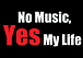 No Music, Yes My Life