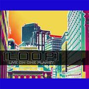 ◆LOOP◆