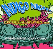 『 INDIGO PARTY ♪ 』