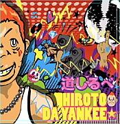 HIROTO DA YANKEE☆