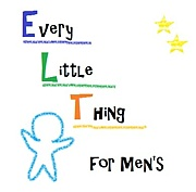 Every Little Thing for MEN's