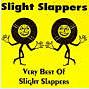 SLIGHT SLAPPERS