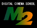 デジタルシネマスクールM2